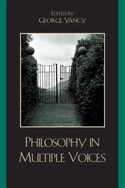 Philosophy in Multiple Voices ebook by George Yancy, author of Look, A White! Philosophical Essays on Whiteness,Lewis R. Gordon,Jorge J. E. Gracia,Randall Halle,David Haekwon Kim,Sarah Lucia Hoagland,Lucius T. Outlaw Jr.,Nancy Tuana,Dale Turner