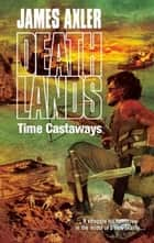 Time Castaways ebook by James Axler