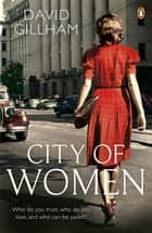 City of Women ebook by David Gillham