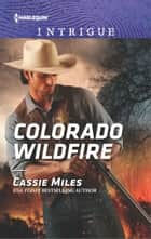 Colorado Wildfire ebook by Cassie Miles