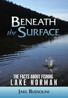 Beneath the Surface ebook by Jake Bussolini