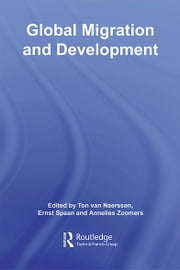 Global Migration and Development ebook by Ton van Naerssen,Ernst Spaan,Annelies Zoomers
