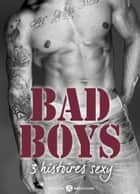 Bad Boys 3 histoires sexy ebook by Lisa Swann, Olivia Dean, Juliette Duval
