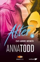 After 5. Amore infinito ebook by Anna Todd