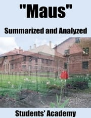 """Maus"" Summarized and Analyzed ebook by Students' Academy"