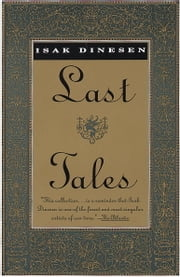 Last Tales ebook by Isak Dinesen