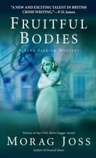 Fruitful Bodies ebook by Morag Joss