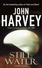 Still Water - (Resnick 9) ebook by John Harvey