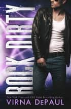 Rock Dirty ebook by Virna DePaul