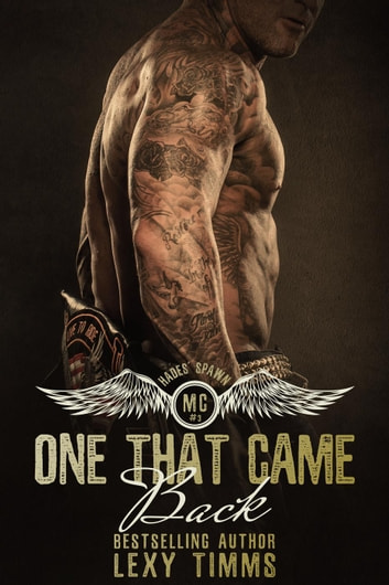 One That Came Back - Hades' Spawn Motorcycle Club, #3 ebook by Lexy Timms