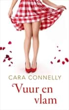 Vuur en vlam ekitaplar by Cara Connelly, Julia Hoppenbrouwer