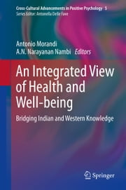 An Integrated View of Health and Well-being - Bridging Indian and Western Knowledge ebook by