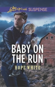 Baby on the Run - Faith in the Face of Crime ebook by Hope White