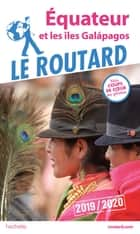 Guide du Routard Equateur et les Îles Galapagos 2019/20 ebook by