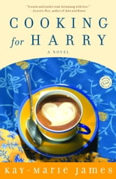Cooking for Harry - A Low-Carbohydrate Novel ebook by Kay-Marie James