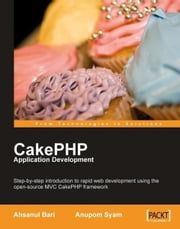 CakePHP Application Development ebook by Ahsanul Bari