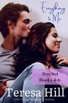 Everything To Me - Box Set (Books 4-6) - Everything To Me, #8 ebook by