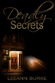 Deadly Secrets ebook by Leeann Burke