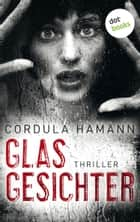 Glasgesichter - Thriller ebook by Cordula Hamann