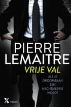Vrije val ebook by Pierre Lemaitre, Jan Steemers
