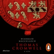 Thomas Cromwell - A Life Audiolibro by Diarmaid MacCulloch
