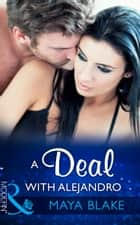 A Deal With Alejandro (Mills & Boon Modern) (Rival Brothers, Book 1) ekitaplar by Maya Blake
