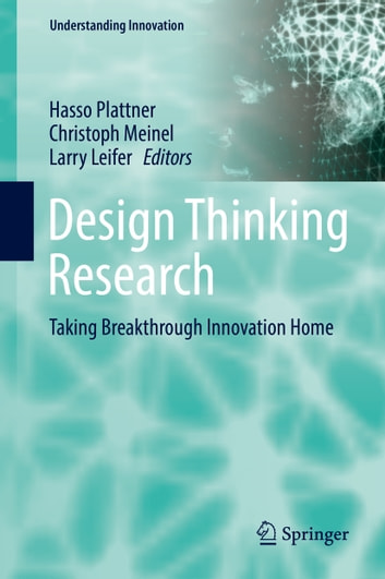 Design Thinking Research - Taking Breakthrough Innovation Home ebook by