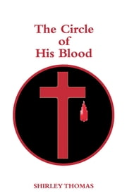 The Circle of His Blood ebook by Shirley Thomas