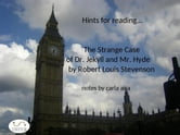 Hints for Reading....The Strange Case of Dr. Jekyll and Mr. Hyde Robert Louis Stevenson ebook by Carla Aira