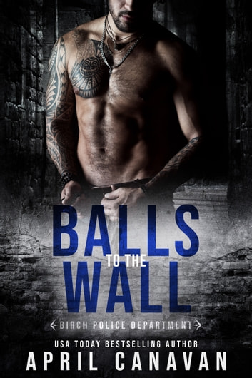 Balls to the Wall ebook by April Canavan