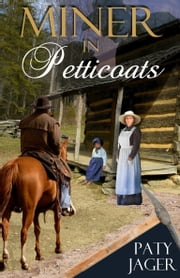 Miner in Petticoats - Halsey Series Book 3 ebook by Paty Jager