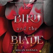 The Bird and the Blade audiobook by Megan Bannen