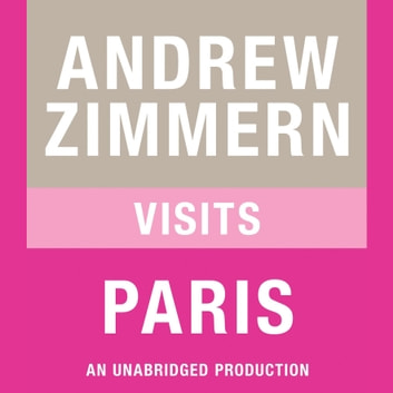 Andrew Zimmern visits Paris - Chapter 9 from THE BIZARRE TRUTH audiobook by Andrew Zimmern