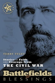 Stories of Faith and Courage from the Civil War ebook by Terry Tuley