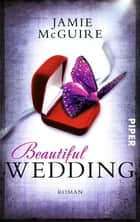 Beautiful Wedding - Roman ebook by Jamie McGuire, Henriette Zeltner