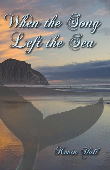 When the Song Left the Sea ebook by Kevin Hull