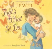 That's What I'd Do - with audio recording ebook by Jewel