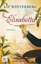 Elisabetta - Roman ebook by Liv Winterberg