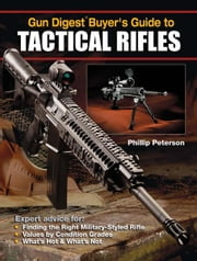 Gun Digest Buyer's Guide to Tactical Rifles ebook by Phillip Peterson