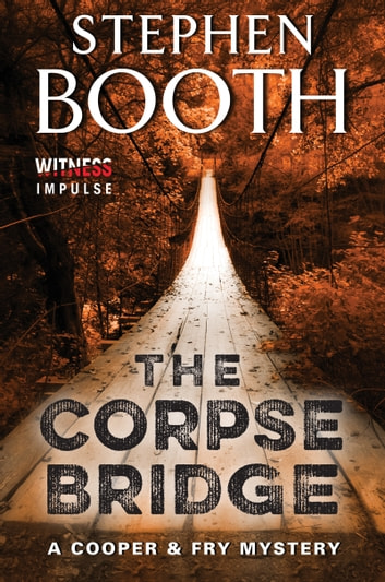 The Corpse Bridge - A Cooper & Fry Mystery ebook by Stephen Booth