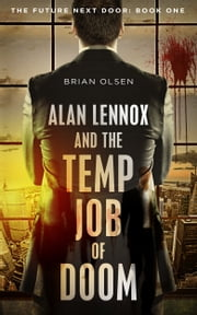 Alan Lennox and the Temp Job of Doom ebook by Brian Olsen