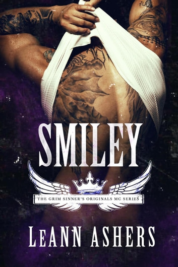 Smiley - Grim Sinner's MC Originals, #1 ebook by LeAnn Ashers