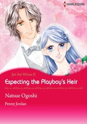 Expecting the Playboy's Heir (Harlequin Comics) - Harlequin Comics ebook by Penny Jordan, Natsue Ogoshi
