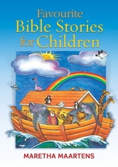 Favourite Bible Stories for Children ebook by Maretha Maartens