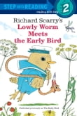 Richad Scarry's Lowly Worm Meets the Early Bird