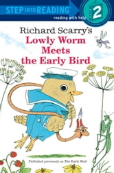 Richard Scarry's Lowly Worm Meets the Early Bird ebook by Richard Scarry
