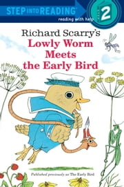 Richad Scarry's Lowly Worm Meets the Early Bird ebook by Richard Scarry