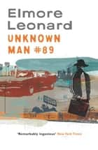 Unknown Man Number 89 ebook by Elmore Leonard