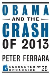 Obama and the Crash of 2013 ebook by Peter Ferrara