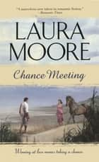 Chance Meeting ebook by Laura Moore